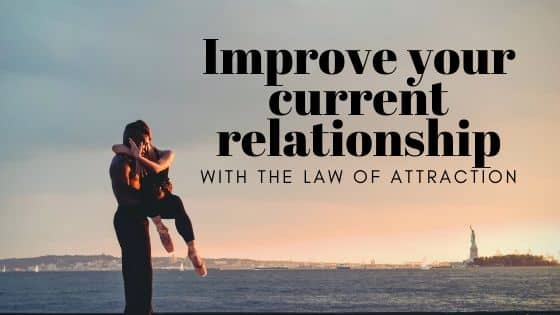 Law of attraction current relationship