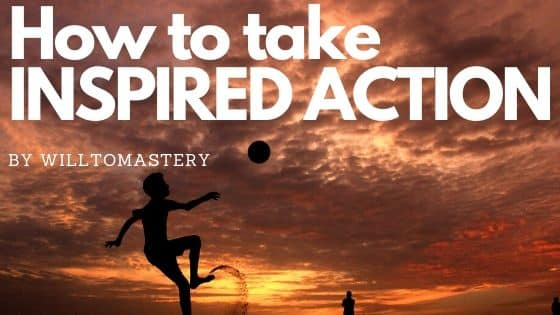 How to take inspired action