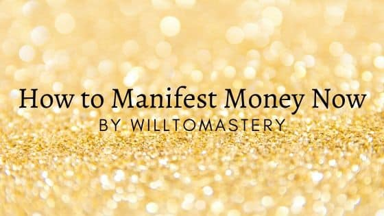 How to manifest money now instantly