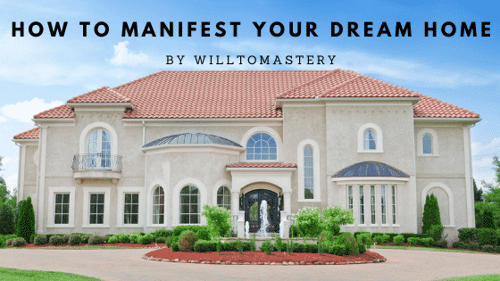 how to manifest a house