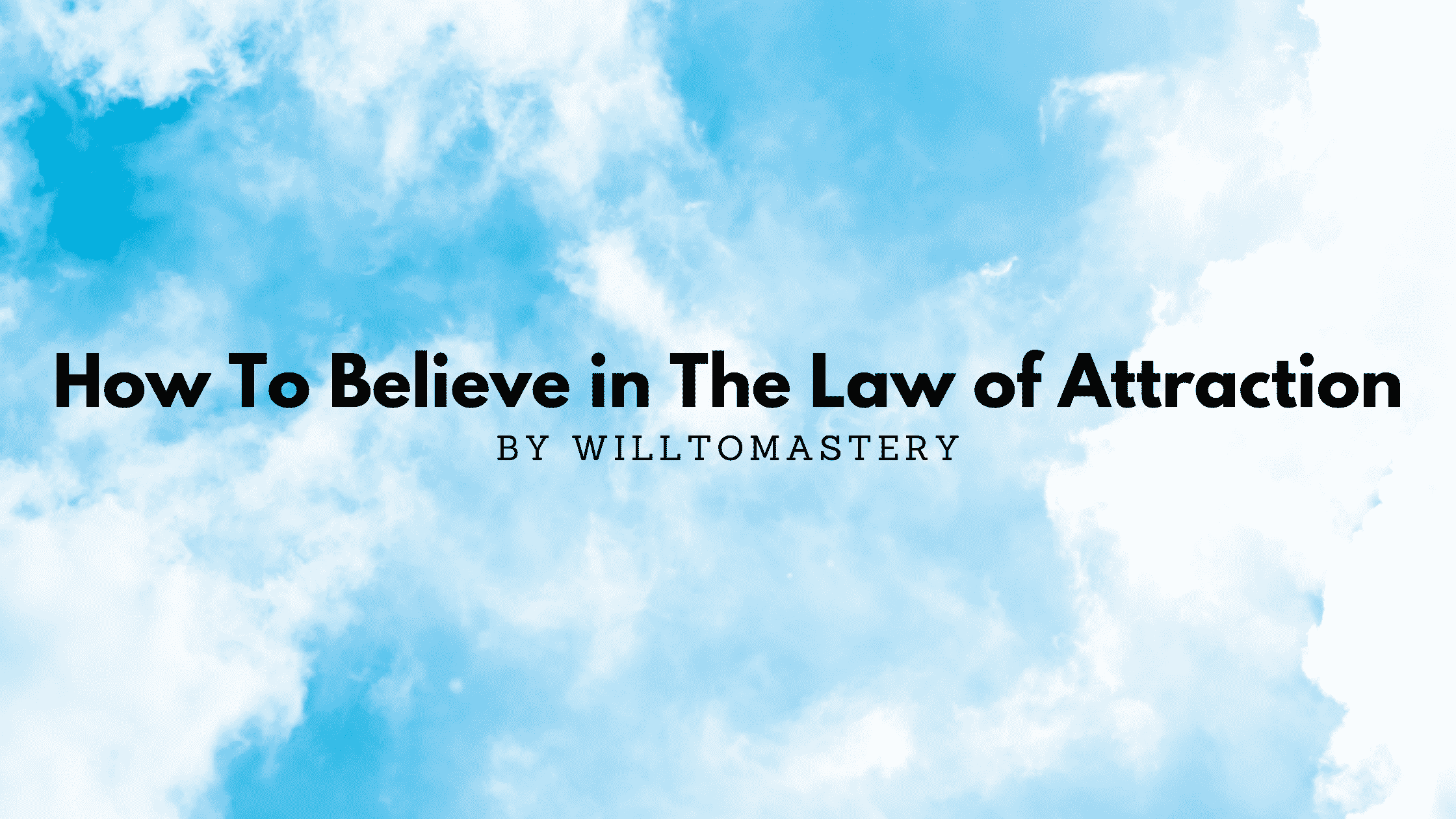 How To Believe in The Law of Attraction